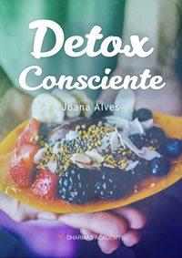 Detox Consciente - Joana Alves