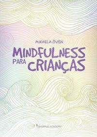 Mindfulness para Crianças - Mikaela Övén