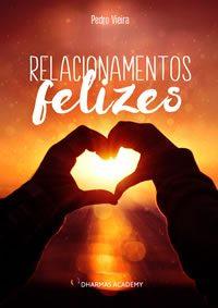 Relacionamentos Felizes - Pedro Vieira